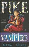 The Last Vampire: Red Dice & Phantom (The Last Vampire #3-4)