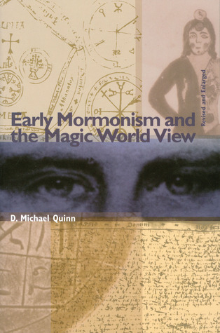 Early Mormonism and the Magic World View by D. Michael Quinn