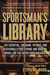 A Sportsman's Library: The ...