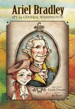 Ariel Bradley, Spy for General Washington by Lynda Durrant
