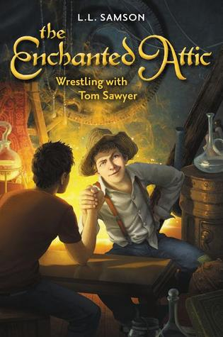 Wrestling with Tom Sawyer (The Enchanted Attic #4)