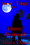 Liberty Awakened (Isle of Fangs, #1)