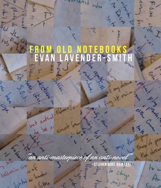 From Old Notebooks by Evan Lavender-Smith