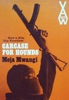 Carcase for Hounds by Meja Mwangi