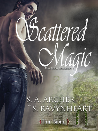 Scattered Magic by S.A. Archer