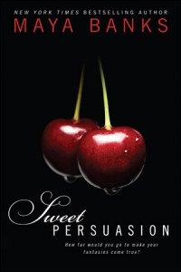 Sweet Persuasion by Maya Banks