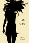 Little Sister by Adrienne Thompson