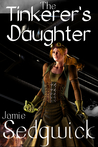 The Tinkerer's Daughter (The Tinkerer's Daughter, #1)