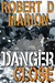Danger Close by Robert D. Marion