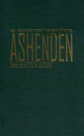 Ashenden: Or the British Agent