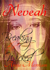 Neveah Breaking the Wicked by Angie Merriam