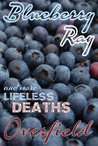 Blueberry Ray (Lifeless Deaths, #1)