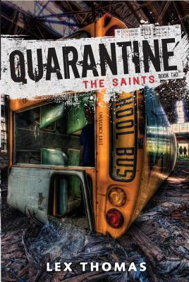 Quarantine: The Saints (Quarantine, #2)