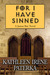 For I Have Sinned by Kathleen Irene Paterka