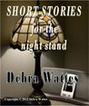 Short Stories for the Night Stand by No Name Ever