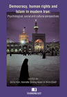Democracy, human rights and Islam in modern Iran: Psychological, social and cultural perspectives
