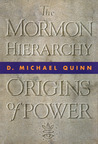 The Mormon Hierarchy: Origins of Power