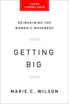 Getting Big: Reimagining the Women's Movement