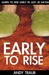 Early To Rise: Learn To Rise Early in 30 Days
