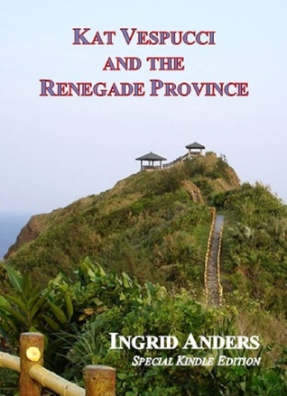 Kat Vespucci and the Renegade Province (Kat Vespucci Series, #2)