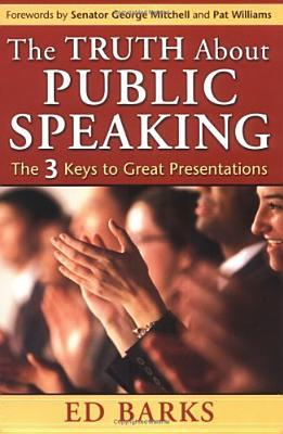 The Truth about Public Speaking by Ed Barks