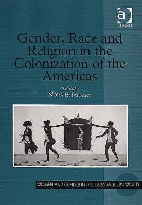 Gender, Race and Religion in the Colonization of the Americas