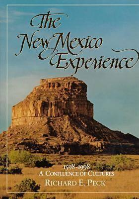 The New Mexico Experience: 1598 1998: The Confluence Of Cultures