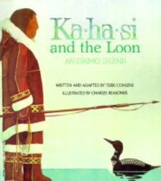 Ka-Ha-Si and The Loon by Terri Cohlene