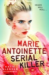 Marie Antoinette, Serial Killer
