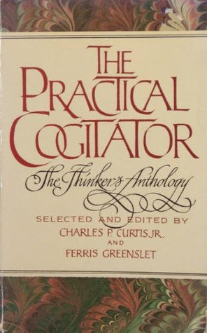 The Practical Cogitator: The Thinker's Anthology
