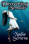 Drowning Mermaids by Nadia Scrieva