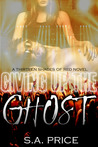 Giving Up the Ghost by S.A. Price