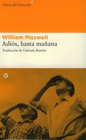 Adiós, hasta mañana by William Maxwell