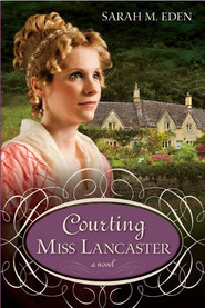 Courting Miss Lancaster by Sarah M. Eden