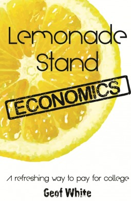 Lemonade Stand Economics: A refreshing way to pay for college