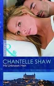 His Unknown Heir by Chantelle Shaw