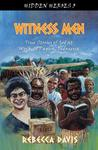 Witness Men:  True Stories of God at Work in Papua, Indonesia (Hidden Heroes #3)