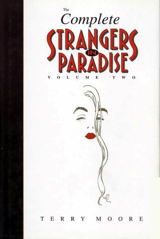 The Complete Strangers In Paradise, Volume 2 by Terry Moore