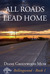 All Roads Lead Home (Bellingwood, #1)