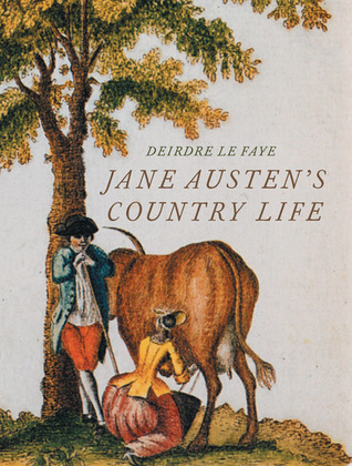 Jane Austen's Country Life by Deirdre Le Faye