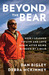 Beyond the Bear by Dan Bigley