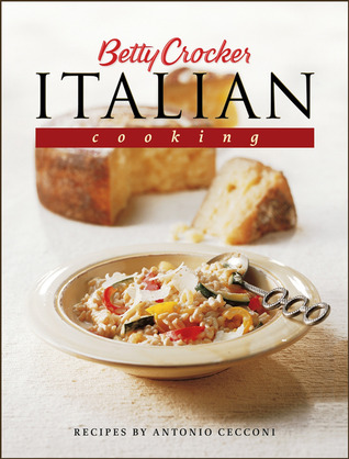 Betty Crocker's Italian Cooking by Antonio Cecconi