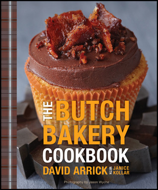 The Butch Bakery Cookbook by David Arrick