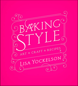 Baking Style by Lisa Yockelson