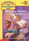 Hercules Doesn't Pull Teeth (Adventures Of The Bailey School Kids, #30)