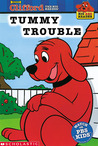 Clifford the Big Red Dog:  Tummy Trouble  (Big Red Reader Series)