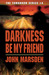 Darkness, Be My Friend (Tom...
