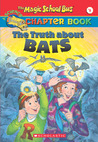 Truth About Bats (The Magic School Bus Chapter Book, #1)