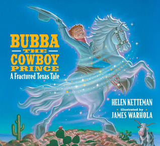 Bubba, The Cowboy Prince by Helen Ketteman