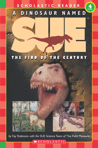 A Dinosaur Named Sue by Fay Robinson